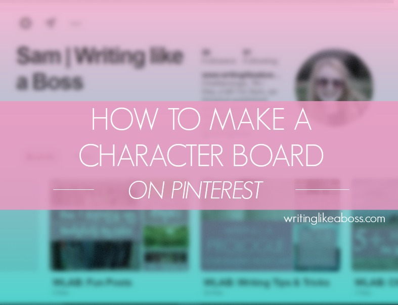 How to Make Character Boards on Pinterest