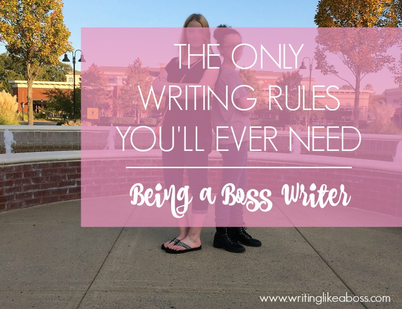 The Only Writing Rules You'll Ever Need – Being a Boss Writer