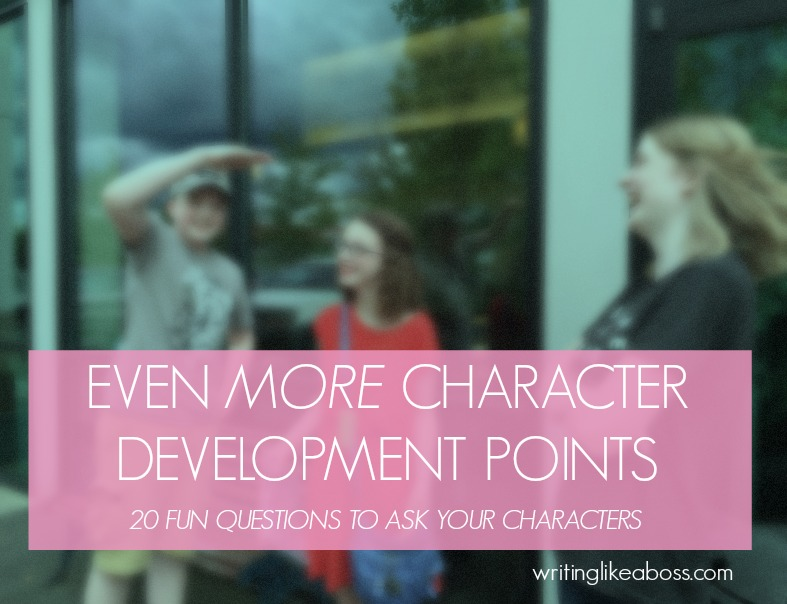 Even MORE Character Development Points – 20 Fun Questions to Ask Your Characters