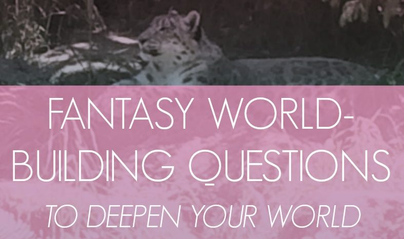 25 Fantasy World-Building Questions to Deepen Your World