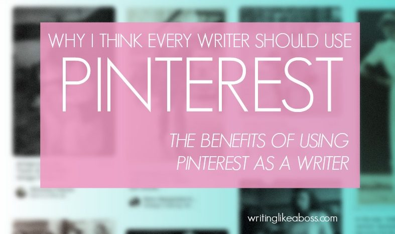 Why Every Writer Needs to Have a Pinterest